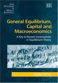 General Equilibrium, Capital and Macroeconomics by Fabio Petri - 2004
