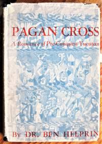 Pagan Cross: A Romance of Pre-Conquest Yucatan