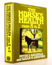 The Horses Health From A to Z: An Equine Veterinary Dictionary