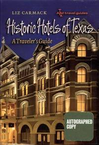 image of Historic Hotels of Texas: A Traveler's Guide