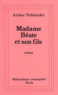 Madame Béate et son fils by Arthur Schnitzler - Paperback - 1985 - from davidlong68 and Biblio.co.uk