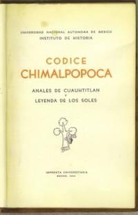 Codice Chimalpopoca. anales de Cuauhtitlan y Leyenda de los soles by  Primo Feliciano (editor) Velazquez - Hardcover - 3d edition - 1945 - from The Book Collector ABAA, ILAB (SKU: A0070)