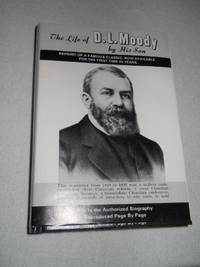 THE LIFE OF DWIGHT L MOODY: By His Son William R Moody