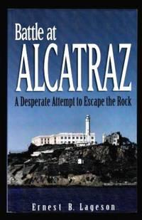 image of BATTLE AT ALCATRAZ - A Desperate Attempt to Escape the Rock