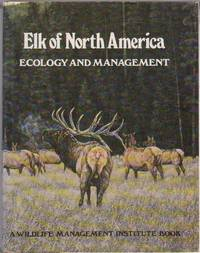 Elk of North America: Ecology and Management