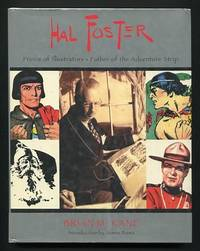 Hal Foster: Prince of Illustrators -- Father of the Adventure Strip