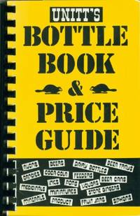 Unitt\'s Bottle Book and Price Guide
