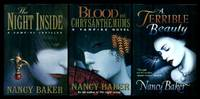 VAMPIRE NOVELS - The Night Inside; Blood and Chrysanthemums; A Terrible Beauty