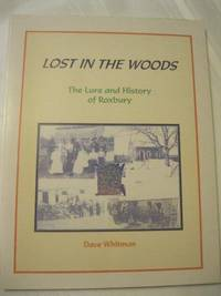 Lost in the Woods The Lure and History of Roxbury
