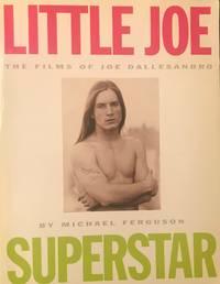 LITTLE JOE SUPERSTAR: THE FILMS OF JOE DALLESANDRO
