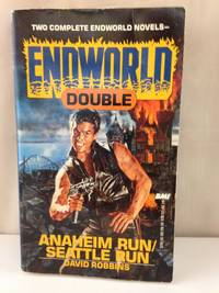 Endworld Double: Anaheim Run/Seattle Run by David Robbins - January 1989 - from Books With A Past (SKU: 78968)