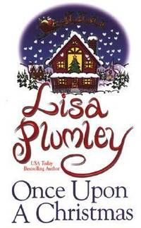 Once upon a Christmas by Lisa Plumley - Paperback - 2005 - from ThriftBooks (SKU: G0821778609I2N00)