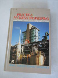 Practical Process Engineering: A Working Approach to Plant Design
