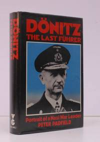 image of Donitz: The Last Fuhrer. Portrait of a Nazi War Leader. FINE COPY IN UNCLIPPED DUSTWRAPPER