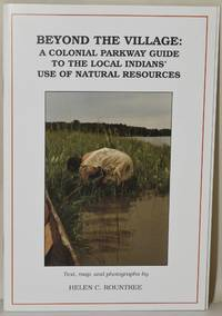 BEYOND THE VILLAGE: A COLONIAL PARKWAY GUIDE TO THE LOCAL INDIANS' USE OF NATURAL RESOURCES