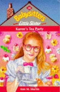 Karen's Tea Party (Babysitters Little Sister) by  Ann M Martin - Paperback - from World of Books Ltd and Biblio.com