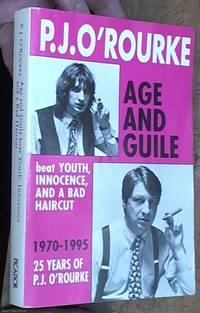 image of Age and Guile Beat Youth, Innocence and a Bad Haircut -- 25 Years of P. J. O'Rourke