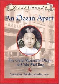 Dear Canada An Ocean Apart The Gold Mountain Diary