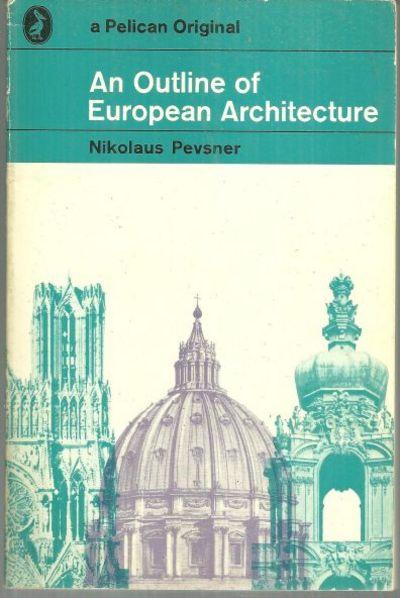 OUTLINE OF EUROPEAN ARCHITECTURE, Pevsner, Nikoleus