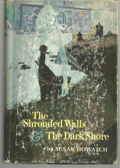SHROUDED WALLS AND THE DARK SHORE, Howatch, Susan