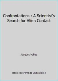 image of Confrontations : A Scientist's Search for Alien Contact