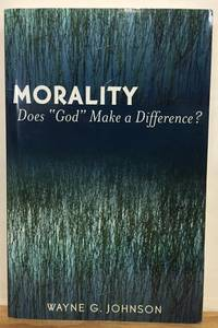 """Morality: Does """"God"""" Make A Difference?"""