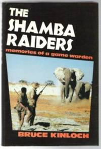 THE SHAMBA RAIDERS  Memories of a Game Warden