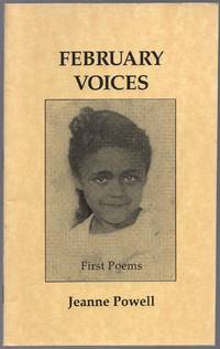 February Voices: First Poems by  Jeanne POWELL - Paperback - First Edition - 1994 - from Between the Covers- Rare Books, Inc. ABAA and Biblio.com
