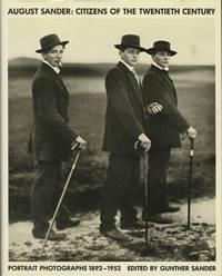 AUGUST SANDER: CITIZENS OF THE TWENTIETH CENTURY.; PORTRAIT PHOTOGRAPHS, 1892-1952. Text by Ulrich Keller. Translated by Linda Keller