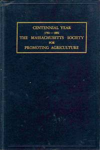 Centennial Year, 1792-1892: The Massachusetts Society For Promoting  Agriculture
