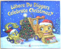 Where Do Diggers Celebrate Christmas? by  Brianna Caplan Sayres - First Edition - from West of Eden Books (SKU: 10693)