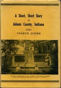 A Short, Short Story of Adams County, Indiana