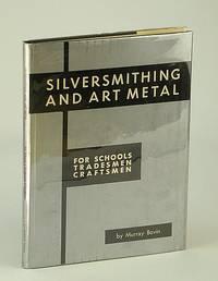 image of Silversmithing and Art Metal: for Schools, Tradesmen, Craftsmen