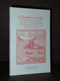 Columbus in Italy: An Italian versification of the Letter on the discovery of the New World. With facsimiles of the Italian and Latin editions of 1493