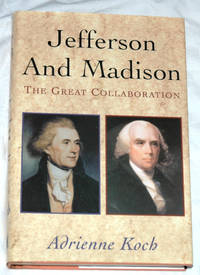 Jefferson and Madison: The Great Collaboration