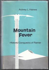 Mountain Fever. Historic Conquests of Rainier