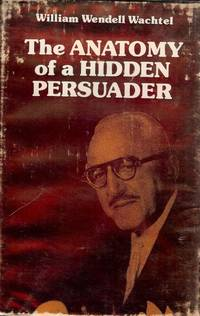 THE ANATOMY OF A HIDDEN PERSUADER