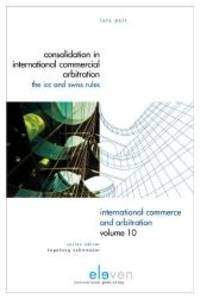 Consolidation in International Commercial Arbitration: The ICC and Swiss Rules (International Commerce and Arbitration) by Lara Pair - 2012-03-28