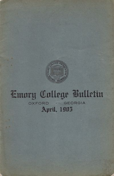 Oxford, Georgia: Emory College, 1905. First Edition. Wraps. Good +. Wraps. Approx. 9