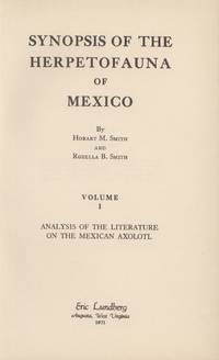 Synopsis of the Herpetofauna of Mexico Volume I. Analysis of the Literature on the Mexican Axolotl