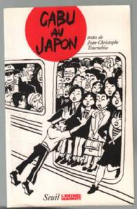 Cabu au Japon by  Cabu Jean-Christophe Tournebise - Paperback - 1993 - from philippe arnaiz and Biblio.com