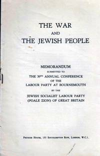 THE WAR AND THE JEWISH PEOPLE: MEMORANDUM SUBMITTED TO THE 39TH ANNUAL  CONFERENCE OF THE LABOUR...