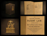 The United States patent law : instructions how to obtain letters patent for new inventions
