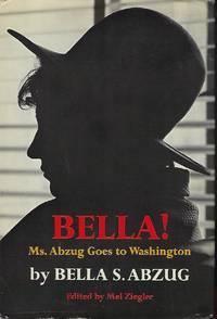 BELLA! MS. ABZUG GOES TO WASHINGTON