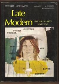 LATE MODERN  The Visual Arts Since 1945