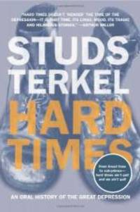 Hard Times: An Oral History of the Great Depression by Studs Terkel - Paperback - 2005-06-01 - from Books Express and Biblio.com