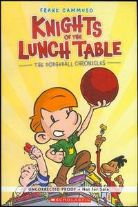 Knights of the Lunch Table (The Dodgeball Chronicles, Book 1)