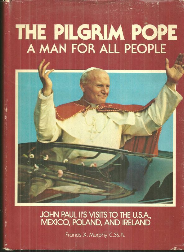 PILGRIM POPE A Man for all People, Murphy, Francis