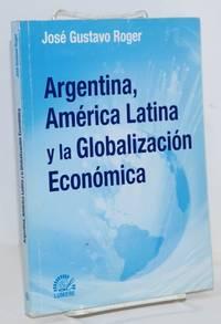 Argentina, América Latina y la globalización económica