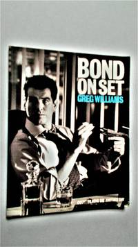 "Bond on set: filming ""Die another day"". by  Greg.: Williams - Paperback - First Edition - from Jef Kay (SKU: 1433)"